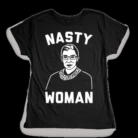 Nasty Woman RBG White Print Womens T-Shirt
