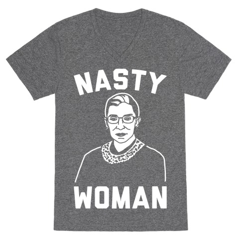 Nasty Woman RBG White Print V-Neck Tee Shirt