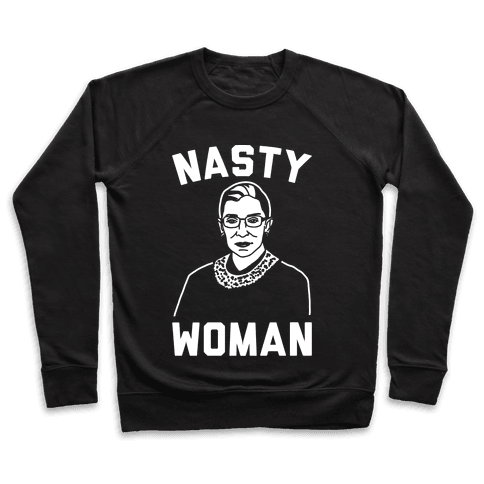 Nasty Woman RBG White Print Pullover