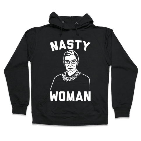 Nasty Woman RBG White Print Hooded Sweatshirt