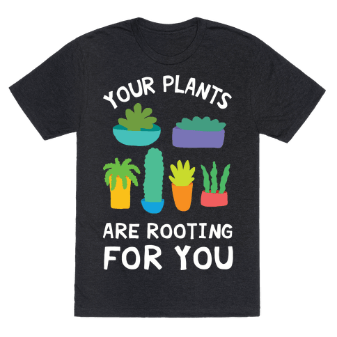 Your Plants Are Rooting For You