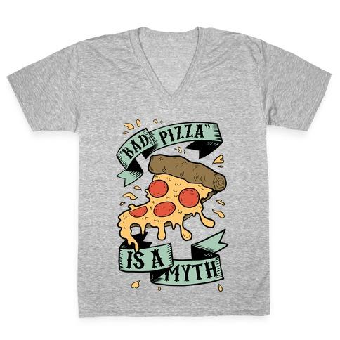 Bad Pizza Is a Myth V-Neck Tee Shirt