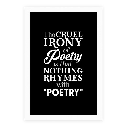 Nothing Rhymes With Poetry Poster