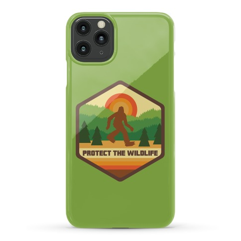 Protect The Wildlife (Bigfoot) Phone Case