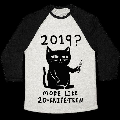2019 More Like 20-Knife-Teen Cat Baseball Tee