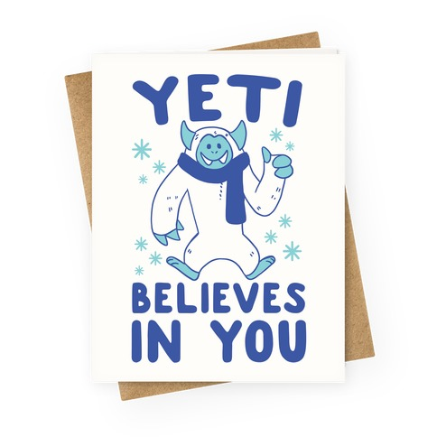 Yeti Believes In You Greeting Card