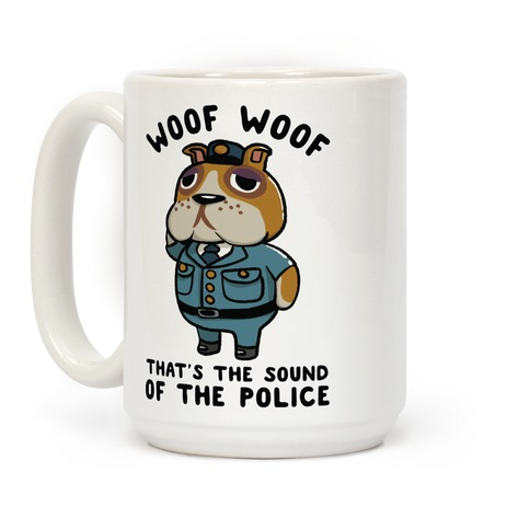 Woof Woof That's the Sound of the Police Booker Coffee Mug