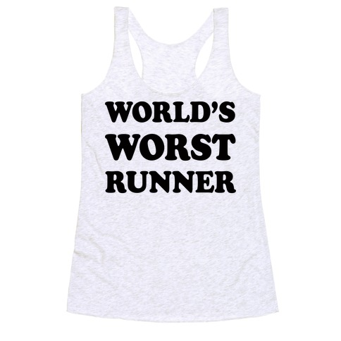 World's Worst Runner Racerback Tank Top