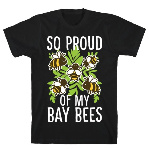 So Proud of My Bay Bees T-Shirt
