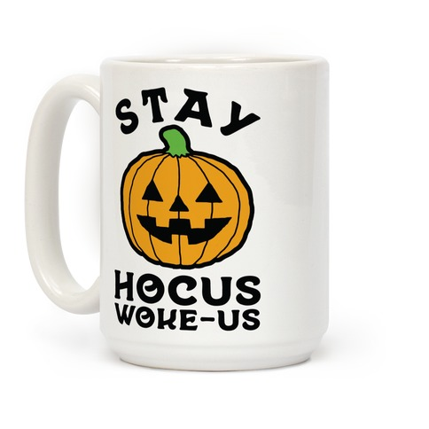 Stay Hocus Woke-us Coffee Mug