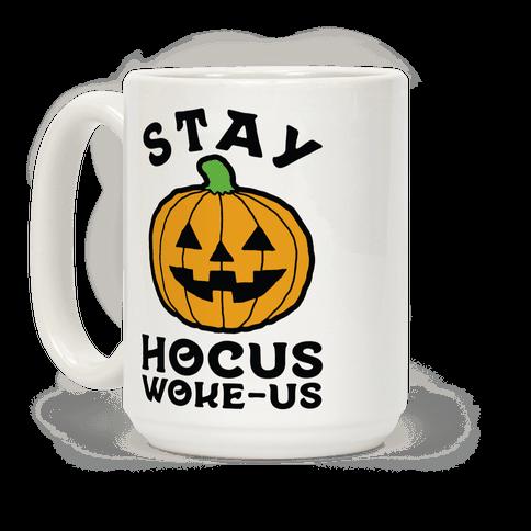 Stay Hocus Woke-us Coffee Mug