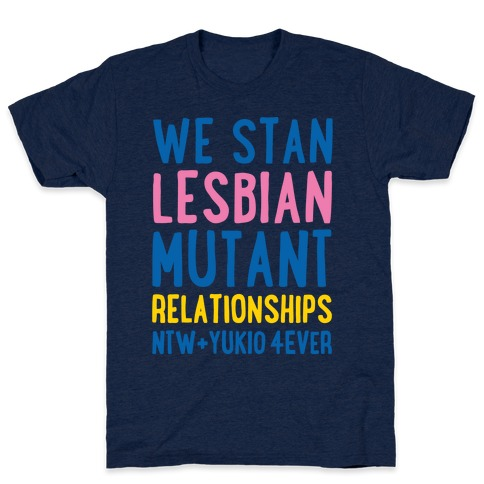 We Stan Lesbian Mutant Relationships NTW + Yukio 4Ever Parody White Print Mens T-Shirt