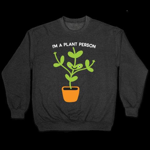 I'm A Plant Person Pullover