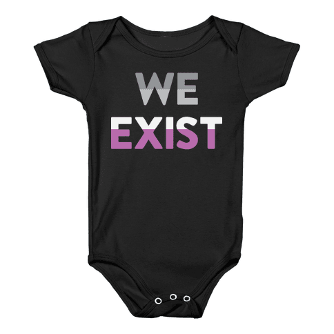 We Exist Asexual  Baby Onesy