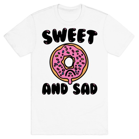 Sweet And Sad Donut Parody T-Shirt