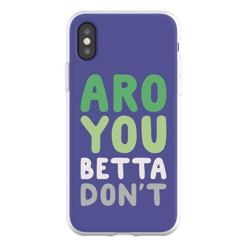 Aro You Betta Don't Parody Phone Flexi-Case