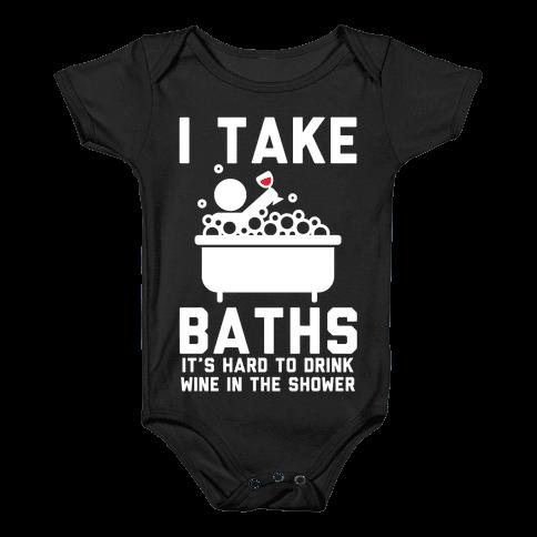 I Take Baths Baby Onesy