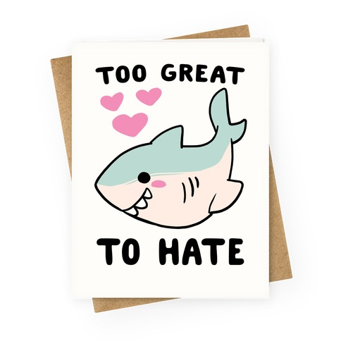 Too Great To Hate Greeting Card