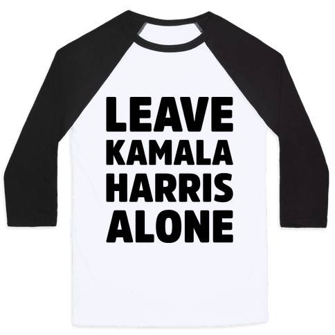 Leave Kamala Harris Alone  Baseball Tee