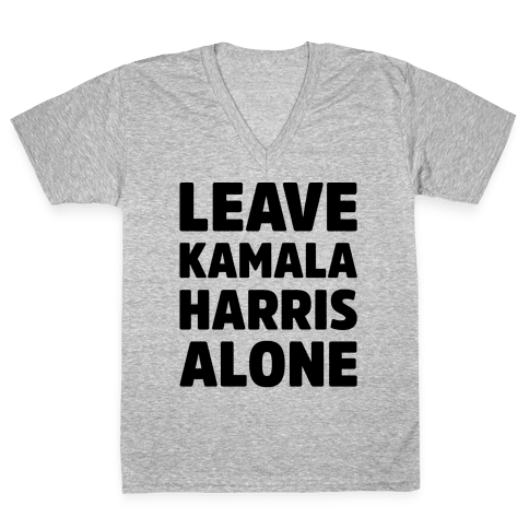 Leave Kamala Harris Alone  V-Neck Tee Shirt