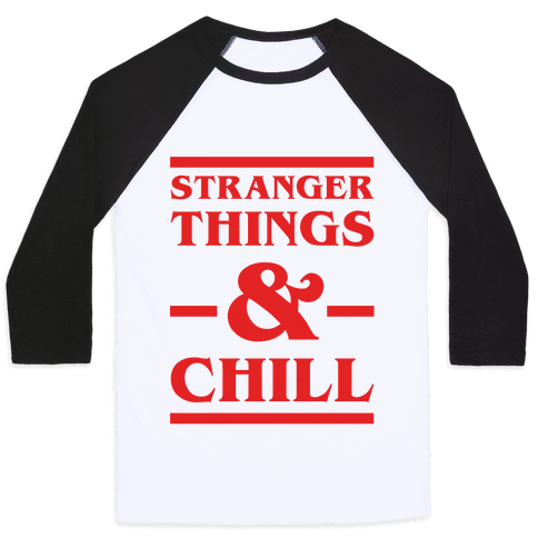 Stranger Things and Chill