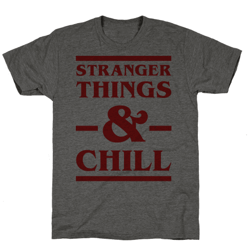 Stranger Things and Chill Mens T-Shirt