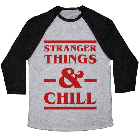Stranger Things and Chill Baseball Tee