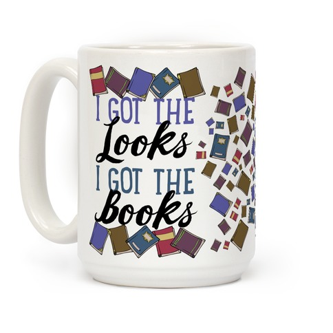 I Got The Looks I Got The Books Coffee Mug