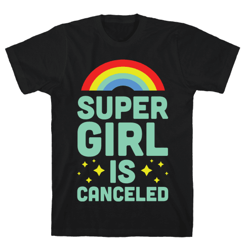 Supergirl is Canceled Mens T-Shirt