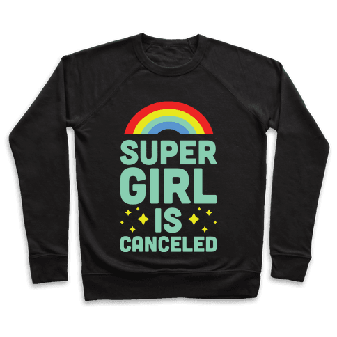 Supergirl is Canceled Pullover
