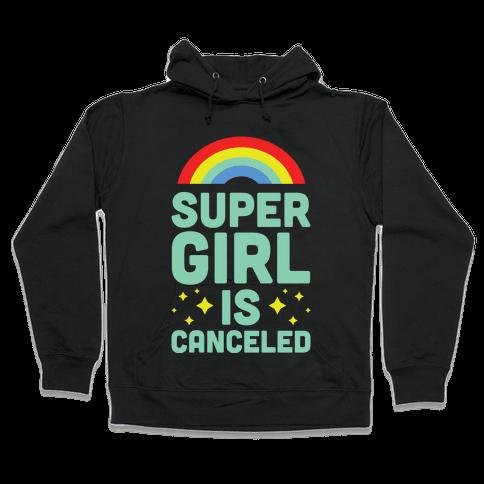 Supergirl is Canceled Hooded Sweatshirt