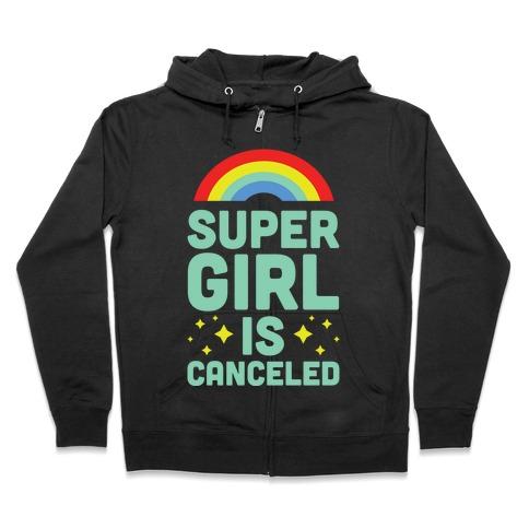 Supergirl is Canceled Zip Hoodie