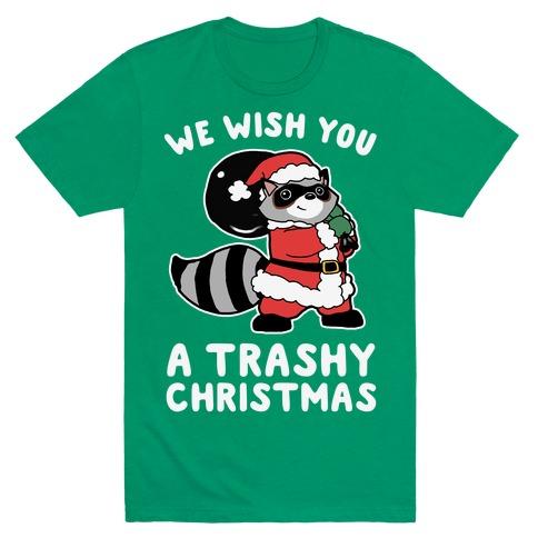 We Wish You a Trashy Christmas Mens T-Shirt