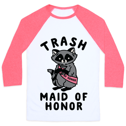 Trash Maid of Honor Raccoon Bachelorette Party Baseball Tee