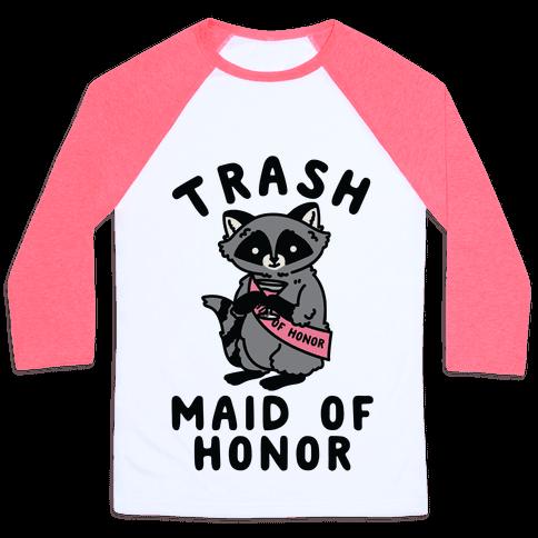 Trash Maid of Honor Raccoon Bachelorette Party Baseball Tee