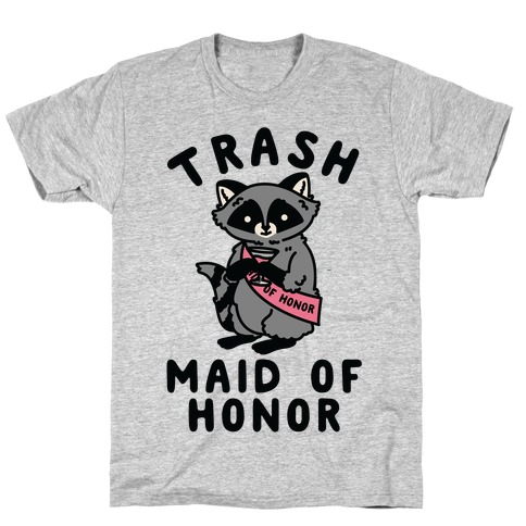 Trash Maid of Honor Raccoon Bachelorette Party T-Shirt