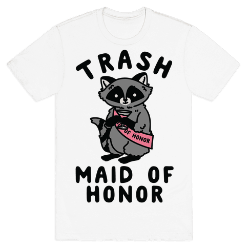 Trash Maid of Honor Raccoon Bachelorette Party Mens T-Shirt