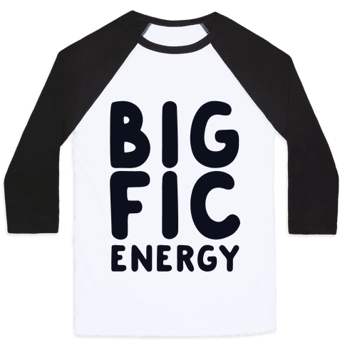 Big Fic Energy  Baseball Tee