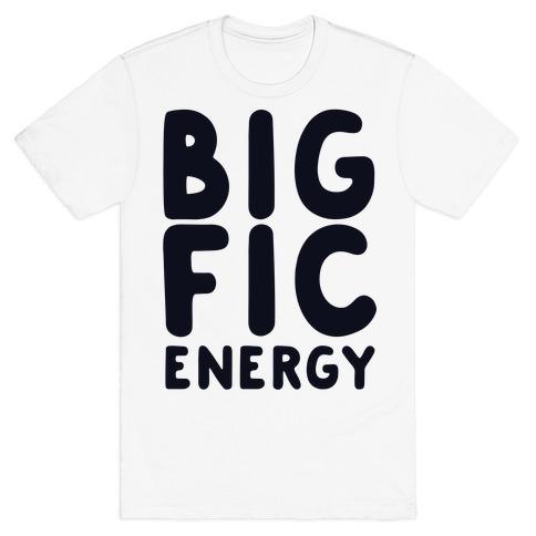 Big Fic Energy T-Shirt