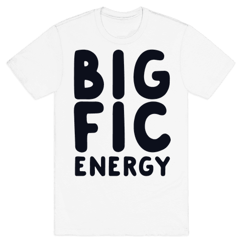 Big Fic Energy  Mens T-Shirt
