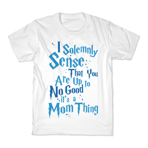 I Solemnly Sense that You are Up to No Good Kids T-Shirt