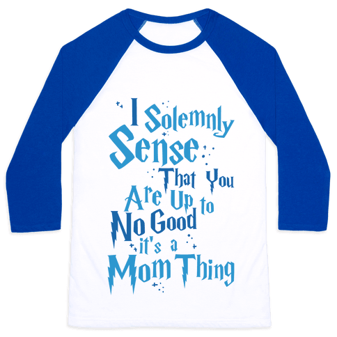 I Solemnly Sense that You are Up to No Good Baseball Tee