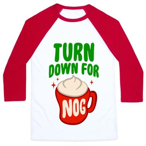 Turn Down For Nog Baseball Tee