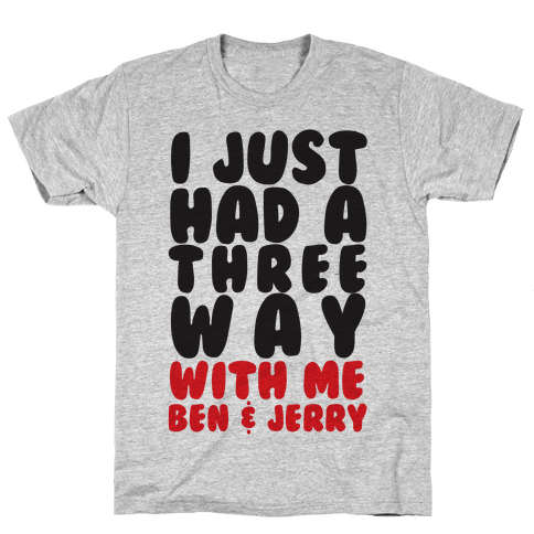 Three Way With Ben & Jerry Mens T-Shirt