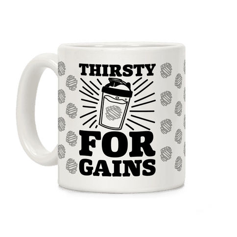 Thirsty For Gains Coffee Mug
