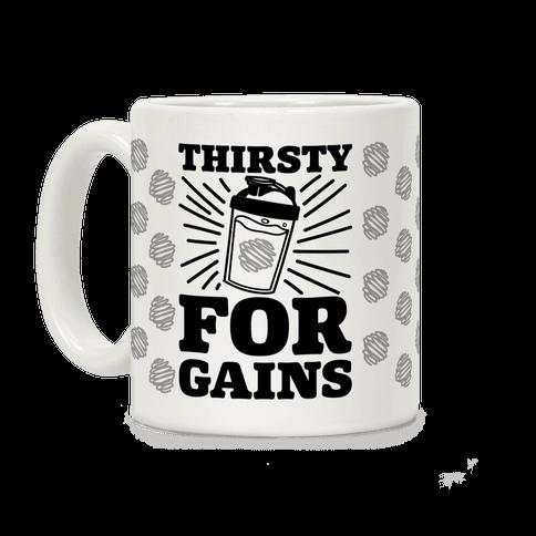 Thirsty For Gains Coffee Mug