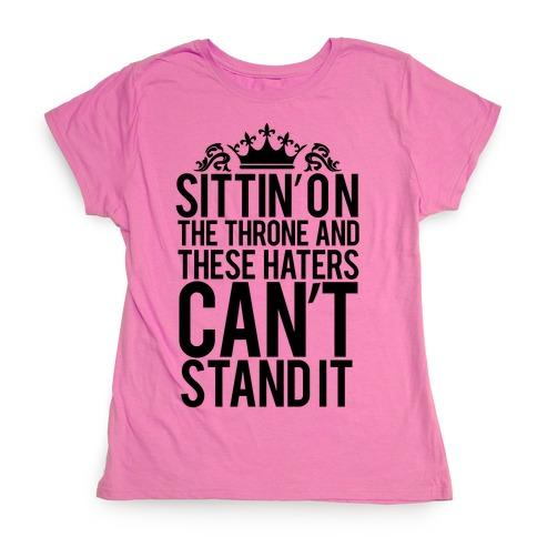 Sittin' on the Throne Womens T-Shirt