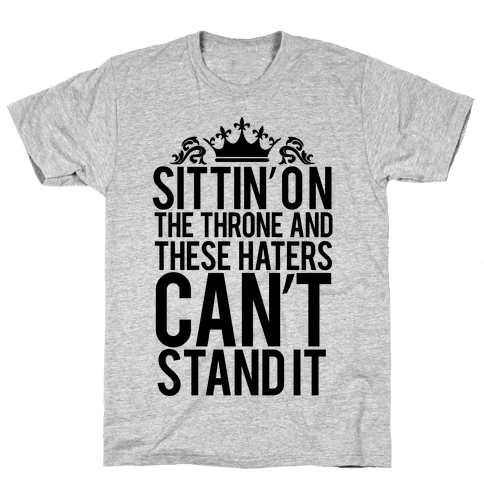 Sittin' on the Throne Mens T-Shirt