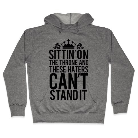 Sittin' on the Throne Hooded Sweatshirt
