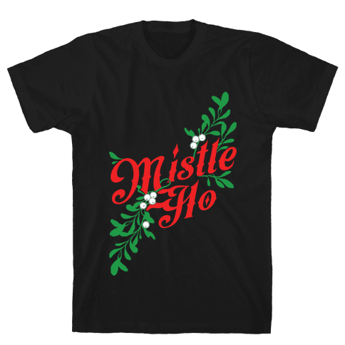 Mistle Ho Mens T-Shirt
